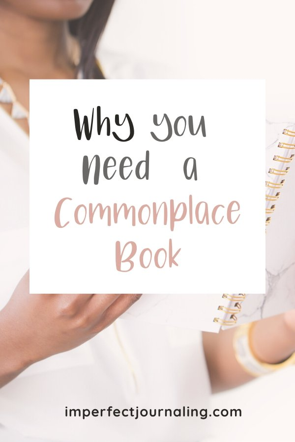 Why You Need a Commonplace Book