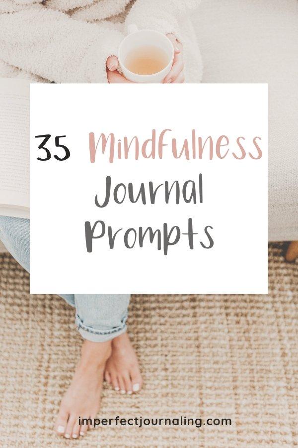 35 Mindfulness Journal Prompts