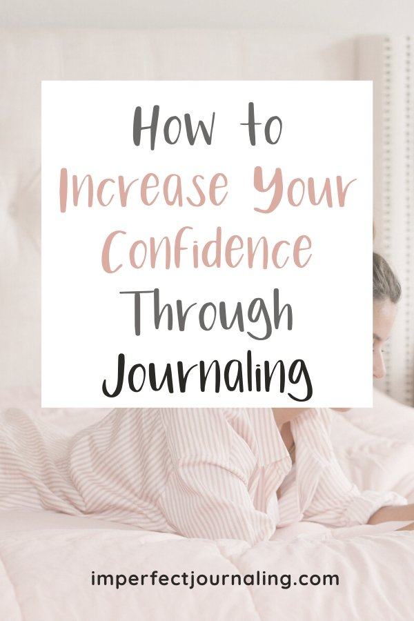How to Increase Your Confidence Through Journaling